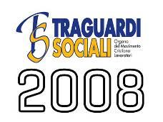 TRAGUARDI SOCIALI :: Anno 2008