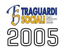 TRAGUARDI SOCIALI :: Anno 2005