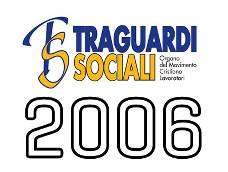 TRAGUARDI SOCIALI :: Anno 2006