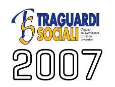 TRAGUARDI SOCIALI :: Anno 2007