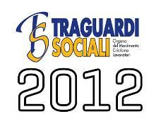 TRAGUARDI SOCIALI :: Anno 2012